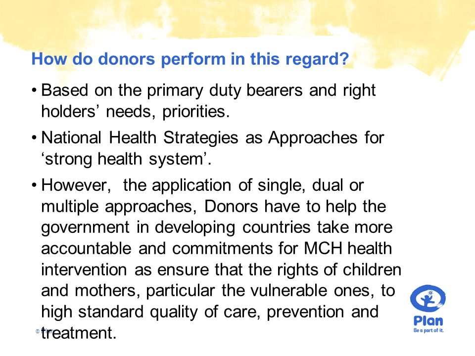 © Plan How do donors perform in this regard.