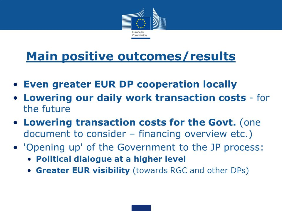 Main positive outcomes/results Even greater EUR DP cooperation locally Lowering our daily work transaction costs - for the future Lowering transaction
