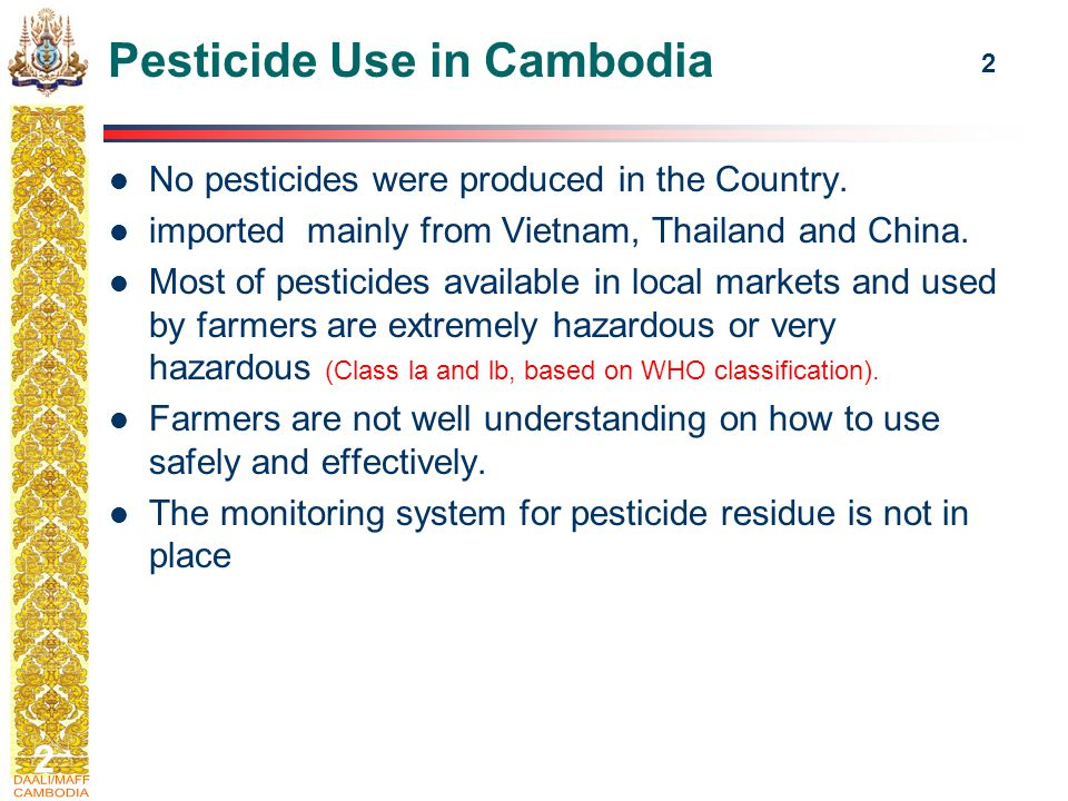 2 2 Pesticide Use in Cambodia No pesticides were produced in the Country.