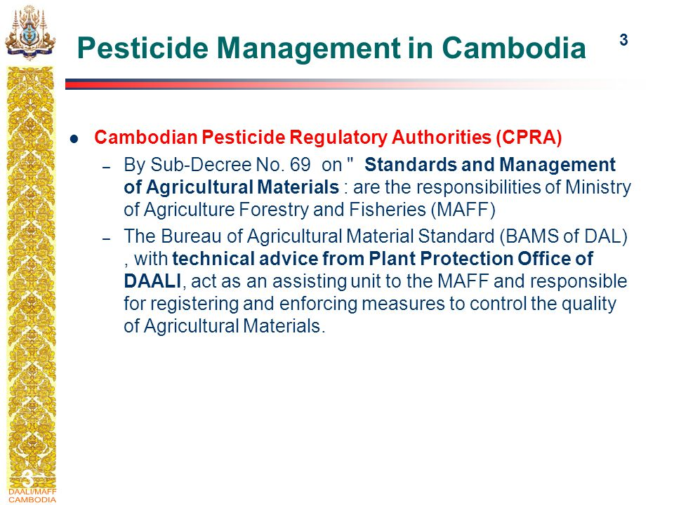 3 3 Pesticide Management in Cambodia Cambodian Pesticide Regulatory Authorities (CPRA) – By Sub-Decree No.