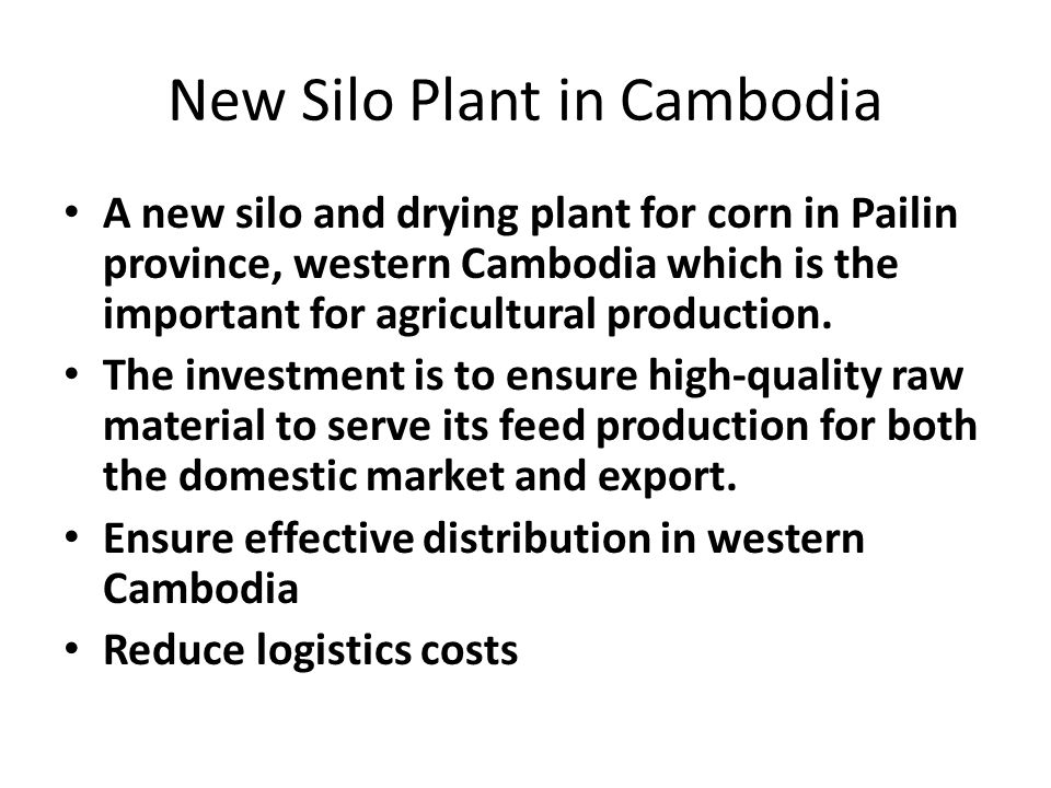 Laos CP operates one feed mill in Vientiane with production capacity of 10,000 tonnes per month.