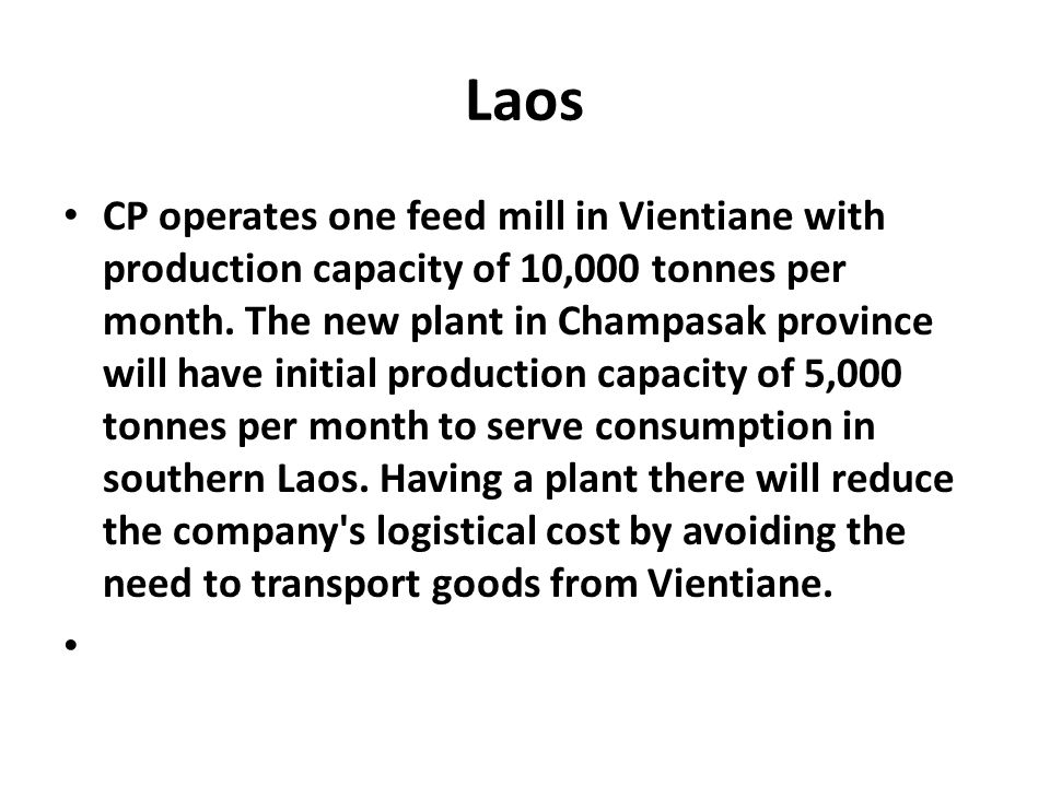 CP Laos started operations in 2006, running animal feed and livestock businesses.