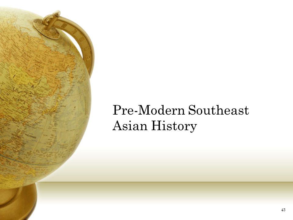 Pre-Modern Southeast Asian History 43