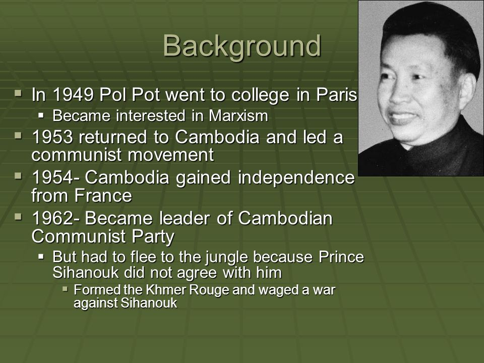  1970- Prince Sihanouk was ousted by US military and joined Pol Pot and Khmer Rouge  US bombed North Vietnam which killed 150,000 Cambodians  These events led to economic and military destabilization in Cambodia  Support for Pol Pot grew  April 17, 1975- Pol Pot's Khmer Rouge army marched into Phnom Penh and seized control of Cambodia  Wanted to create an agrarian utopia inspired by Mao Zedong  Declared This is year zero and society would be purified  Capitalism, western culture, city life, religion and all foreign influences were to be gone