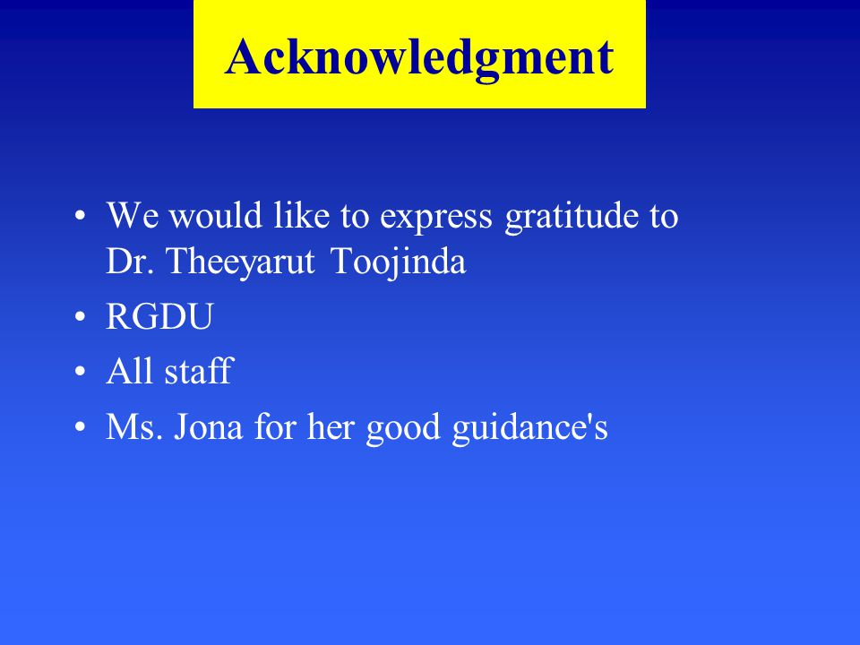 We would like to express gratitude to Dr. Theeyarut Toojinda RGDU All staff Ms.