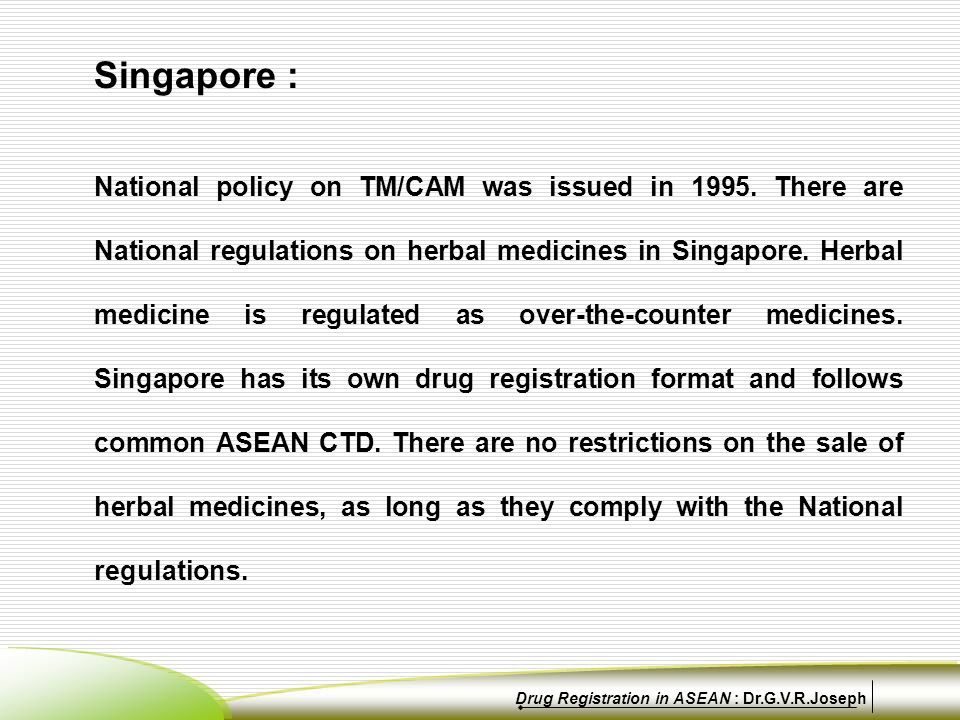 Singapore : National policy on TM/CAM was issued in 1995.