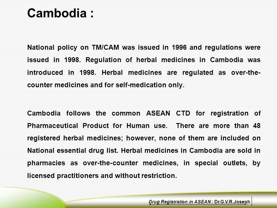 Cambodia : National policy on TM/CAM was issued in 1996 and regulations were issued in 1998.