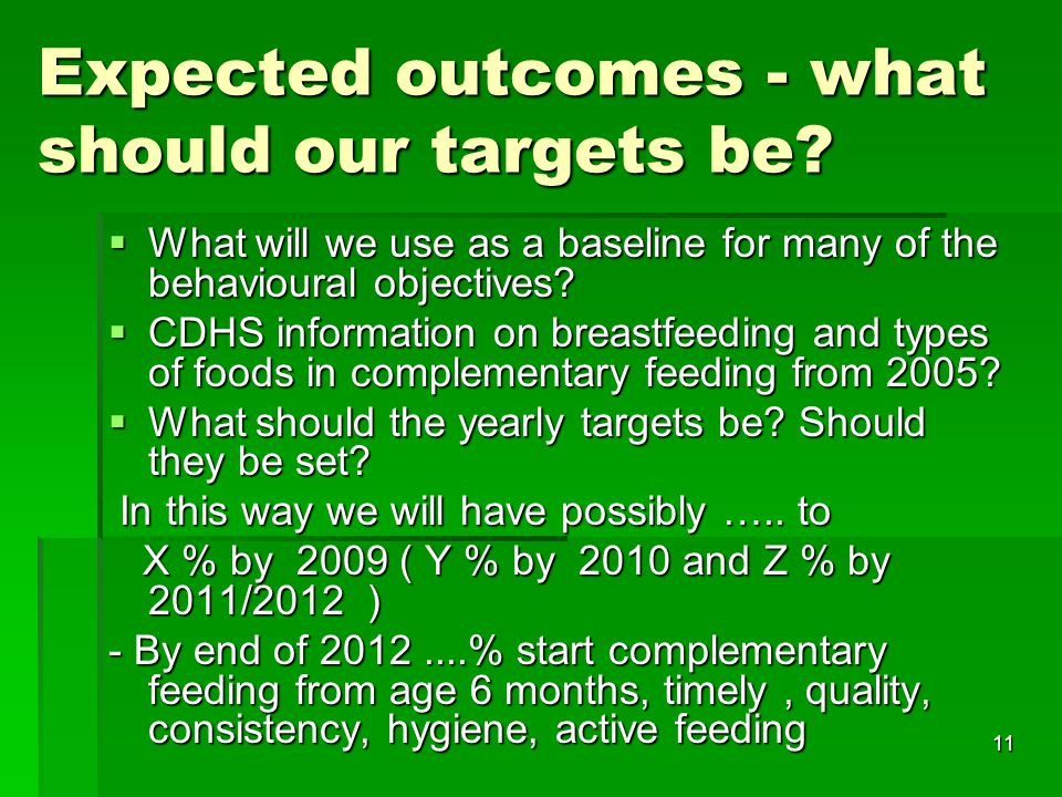 11 Expected outcomes - what should our targets be.