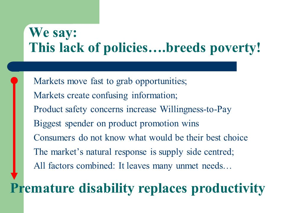 We say: This lack of policies….breeds poverty.