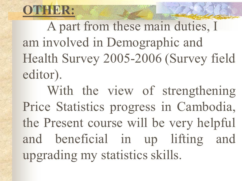 OTHER: A part from these main duties, I am involved in Demographic and Health Survey 2005-2006 (Survey field editor).