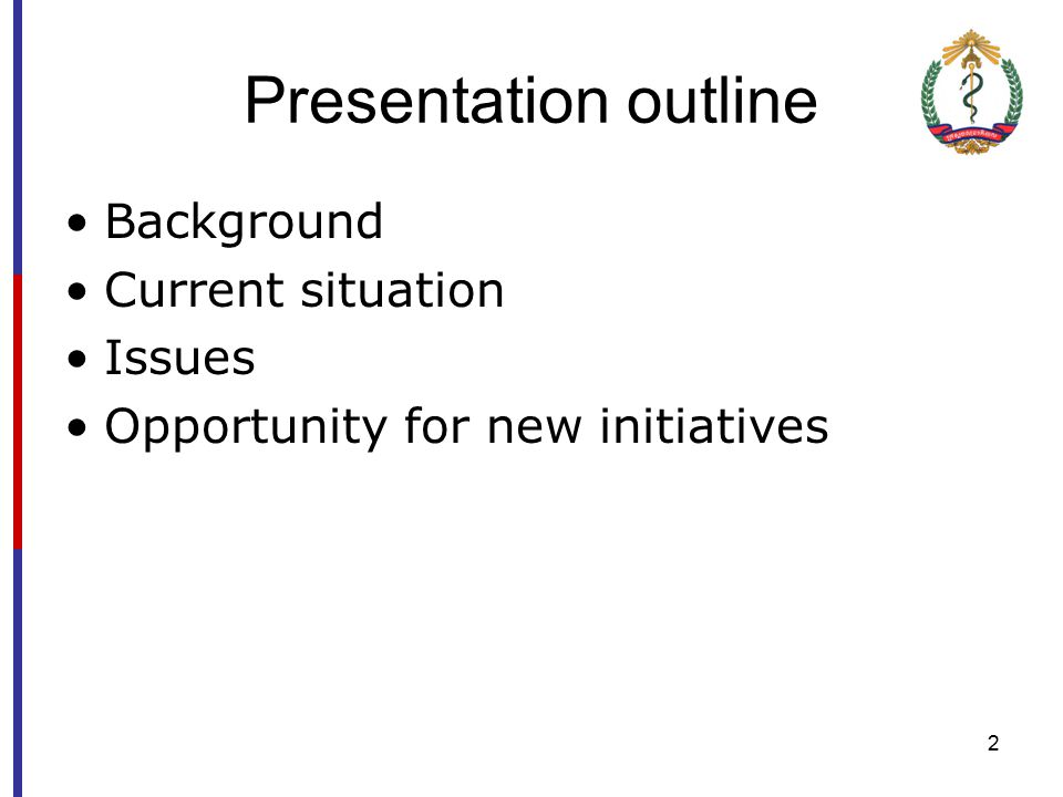 2 Presentation outline Background Current situation Issues Opportunity for new initiatives