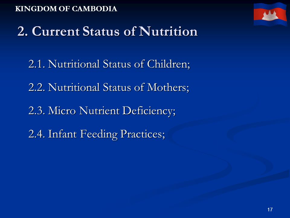 KINGDOM OF CAMBODIA 17 2. Current Status of Nutrition 2.1.