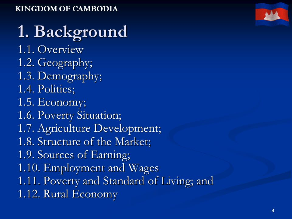 KINGDOM OF CAMBODIA 4 1. Background 1.1. Overview 1.2.