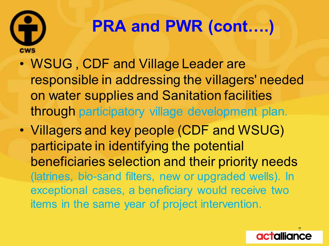 PRA and PWR (cont….) WSUG, CDF and Village Leader are responsible in addressing the villagers' needed on water supplies and Sanitation facilities thro