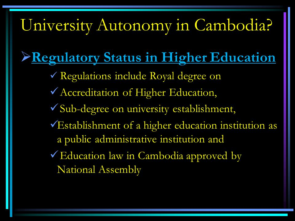 University Autonomy in Cambodia?  Autonomic Finance System  PAI for the Public Institution by awarding a Royal Degree by the way of Autonomic financ