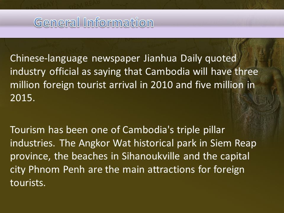 Chinese-language newspaper Jianhua Daily quoted industry official as saying that Cambodia will have three million foreign tourist arrival in 2010 and