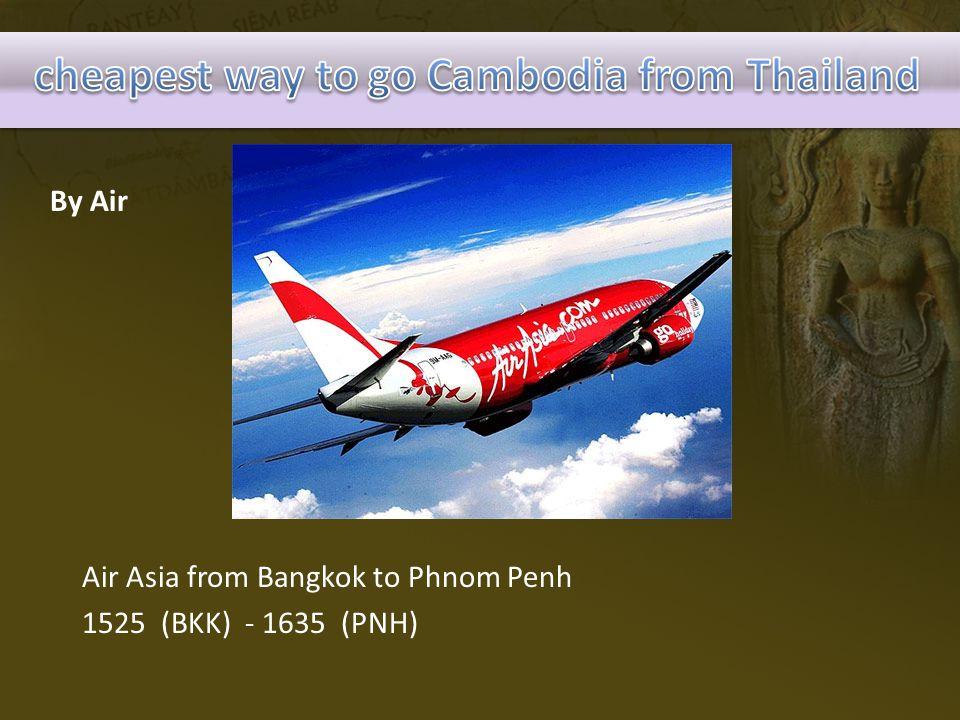 By Air Air Asia from Bangkok to Phnom Penh 1525 (BKK) - 1635 (PNH)