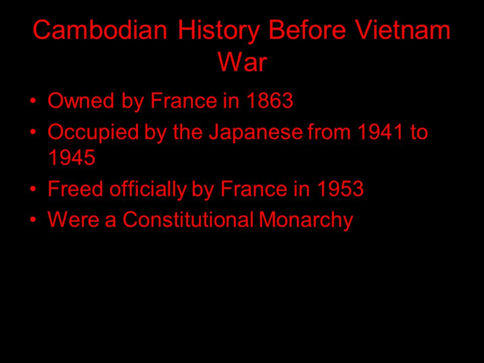 Cambodia During the Vietnam War Used as a safeguard for Vietnam forces Wouldn't allow US troops in Was bombed by US and Republic of Vietnam troops from 1969 to 1973 Took over by Communists in 1975