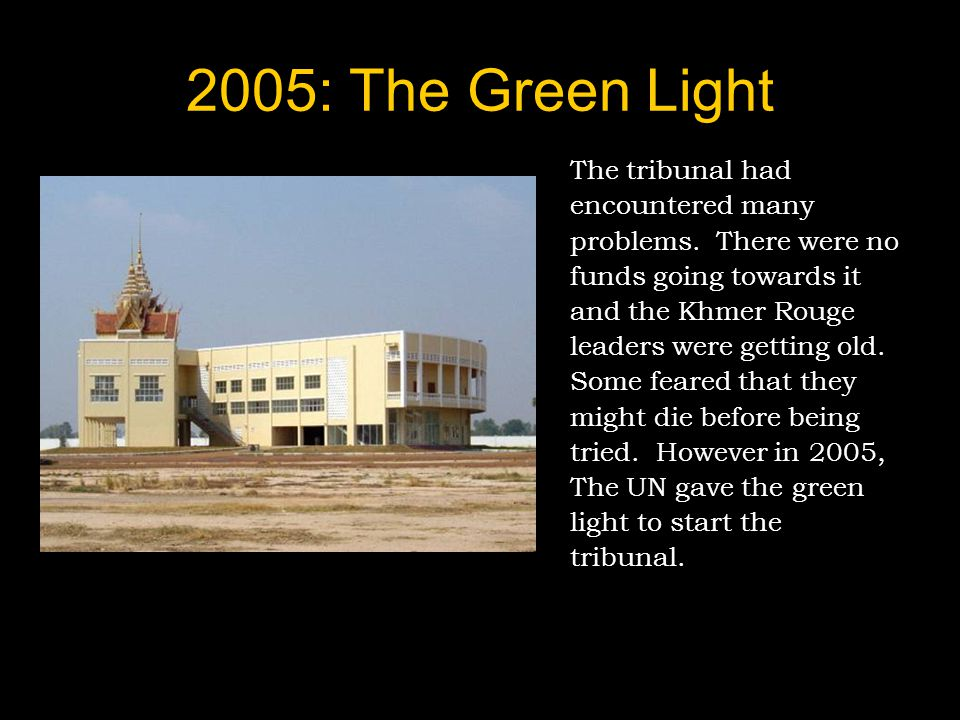 2005: The Green Light The tribunal had encountered many problems.