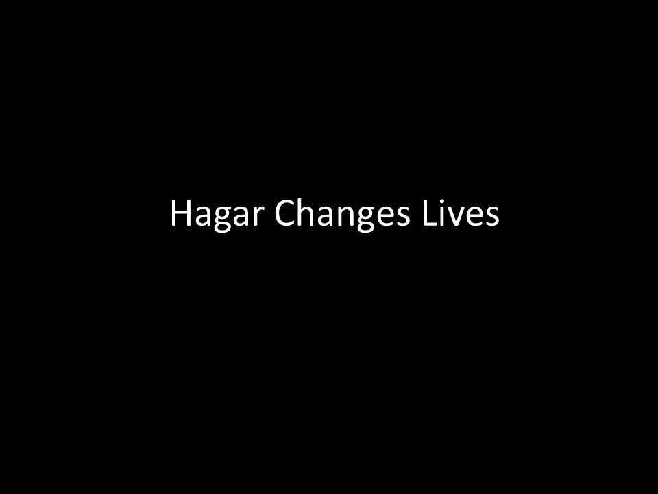 Hagar Changes Lives