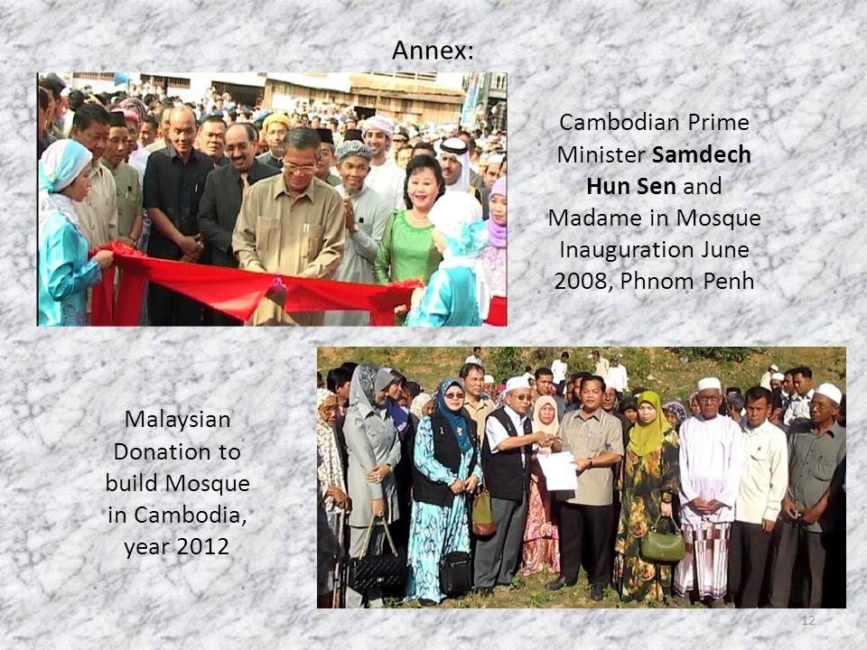 Annex: 12 Cambodian Prime Minister Samdech Hun Sen and Madame in Mosque Inauguration June 2008, Phnom Penh Malaysian Donation to build Mosque in Cambodia, year 2012