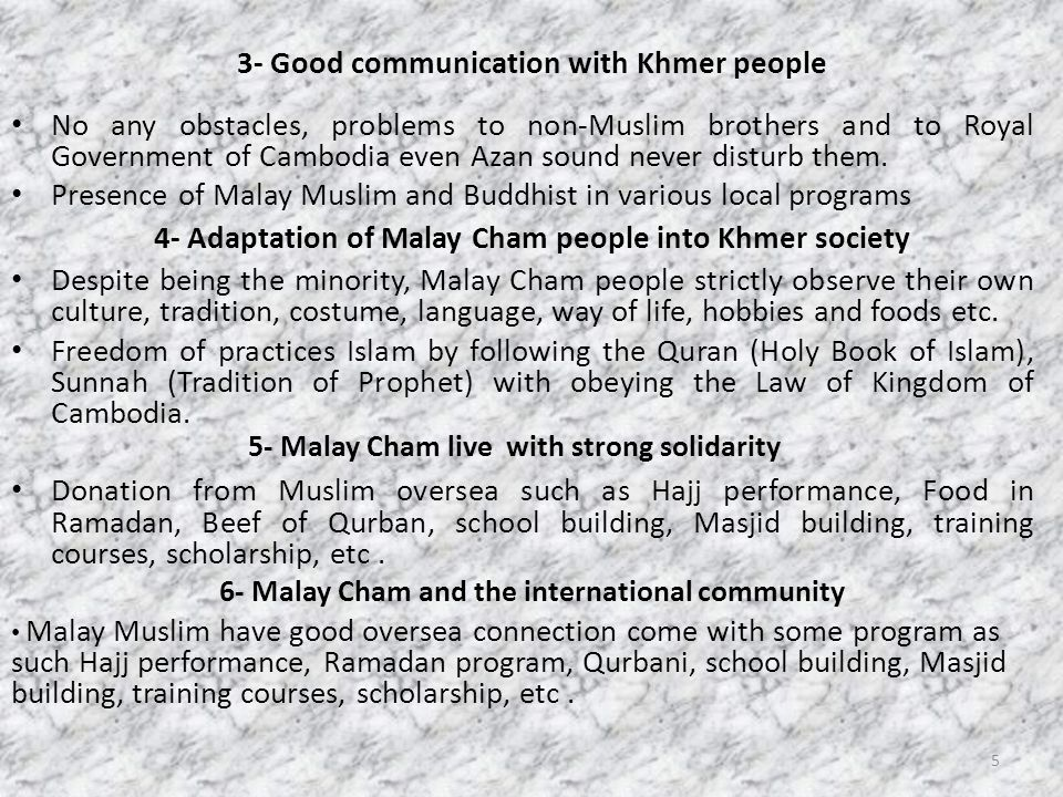 3- Good communication with Khmer people No any obstacles, problems to non-Muslim brothers and to Royal Government of Cambodia even Azan sound never disturb them.