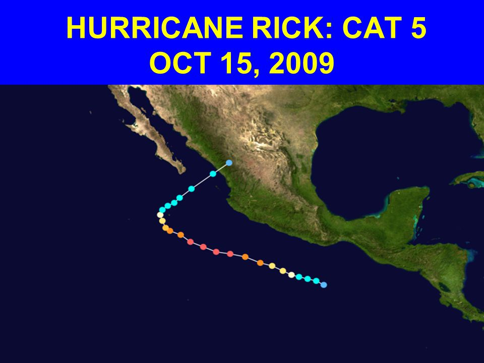 HURRICANE RICK: CAT 5 OCT 15, 2009