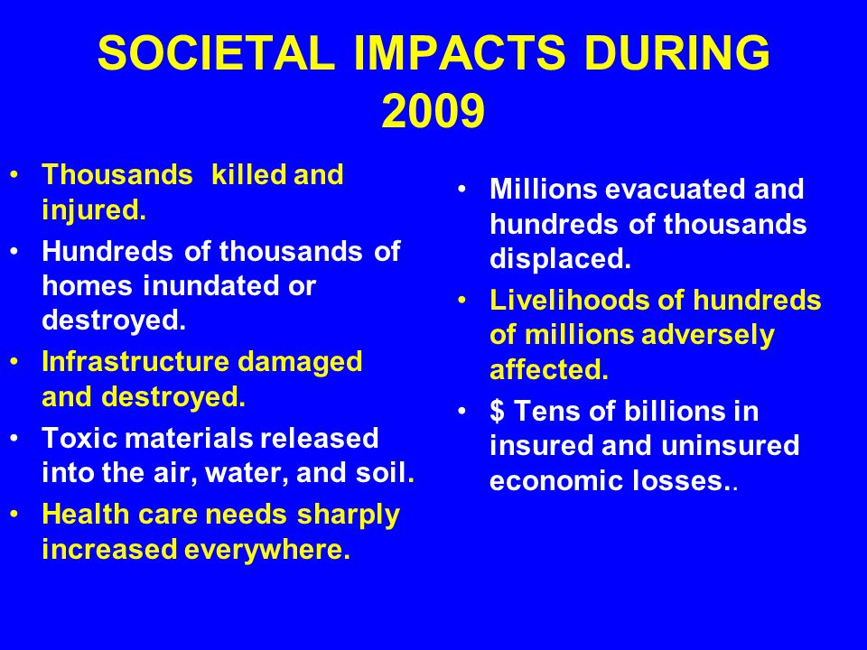 SOCIETAL IMPACTS DURING 2009 Thousands killed and injured.