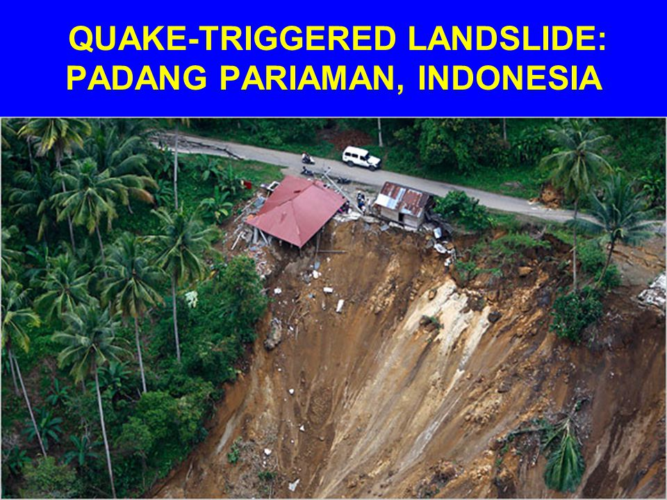 QUAKE-TRIGGERED LANDSLIDE: PADANG PARIAMAN, INDONESIA