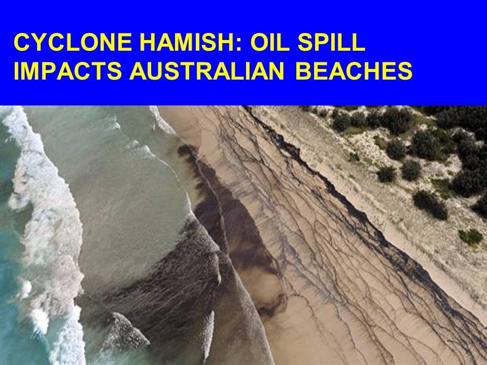CYCLONE HAMISH: OIL SPILL IMPACTS AUSTRALIAN BEACHES