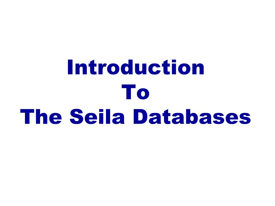 Introduction To The Seila Databases