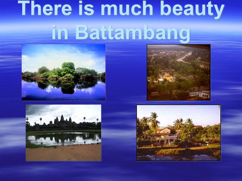 There are beautiful people in Battambang
