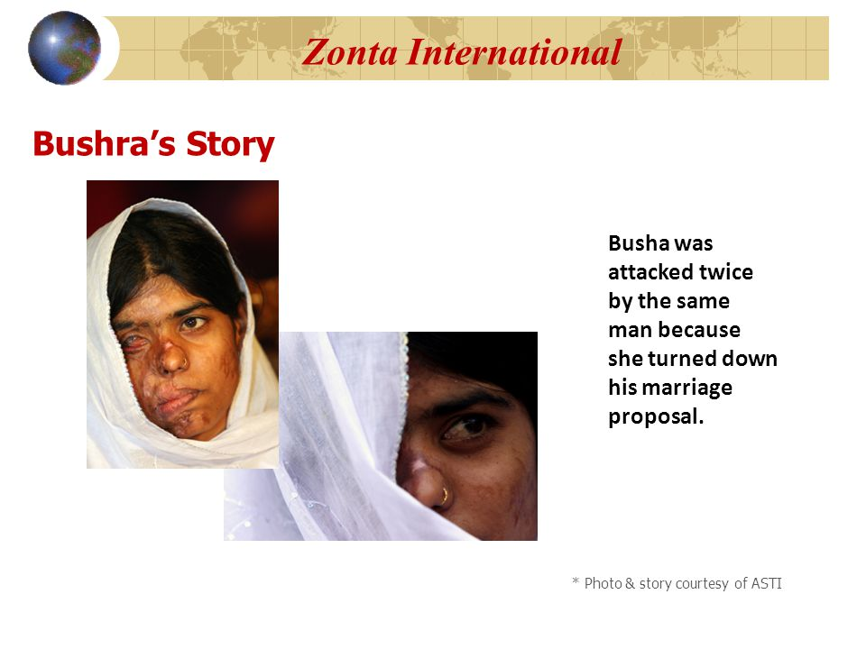 Bushra's Story Busha was attacked twice by the same man because she turned down his marriage proposal.