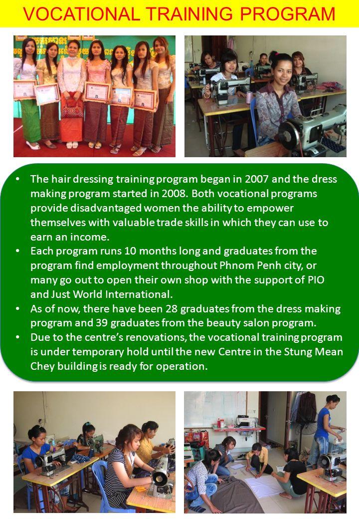 VOCATIONAL TRAINING PROGRAM The hair dressing training program began in 2007 and the dress making program started in 2008. Both vocational programs pr