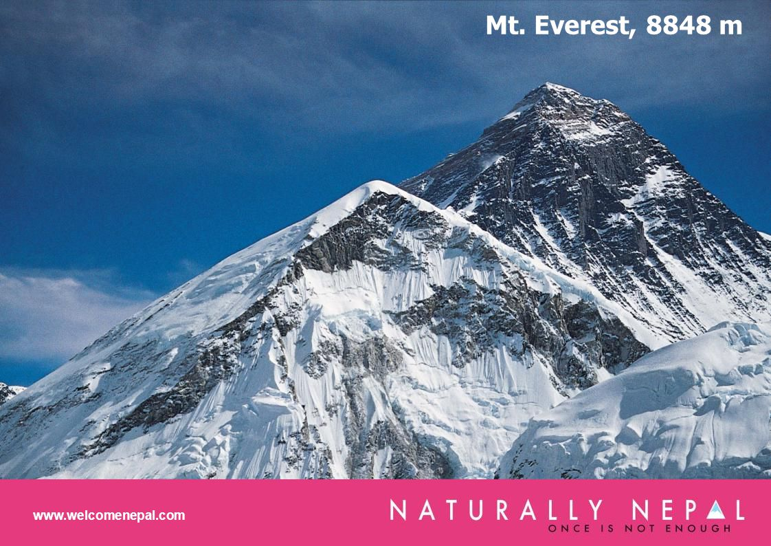 Mt. Everest, 8848 m www.welcomenepal.com