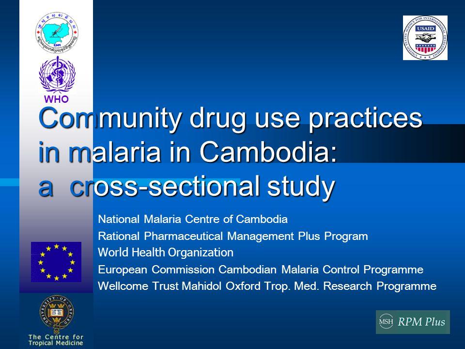 National Malaria Centre of Cambodia Rational Pharmaceutical Management Plus Program World Health Organization European Commission Cambodian Malaria Co