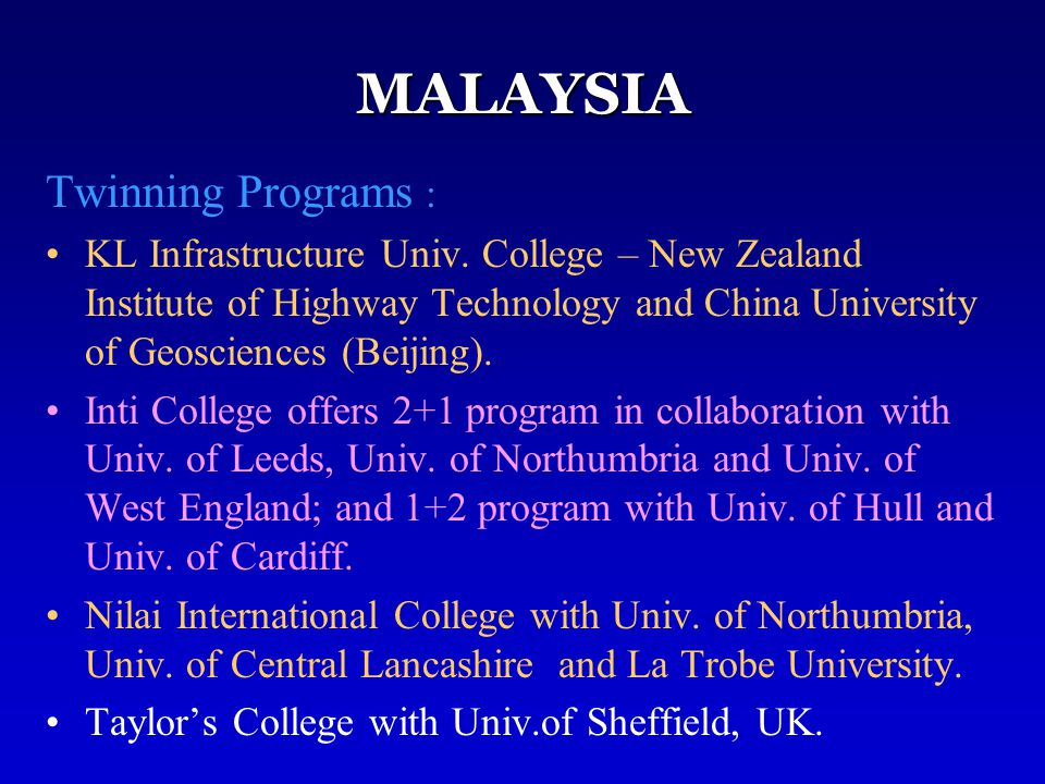 MALAYSIA Twinning Programs : KL Infrastructure Univ. College – New Zealand Institute of Highway Technology and China University of Geosciences (Beijin