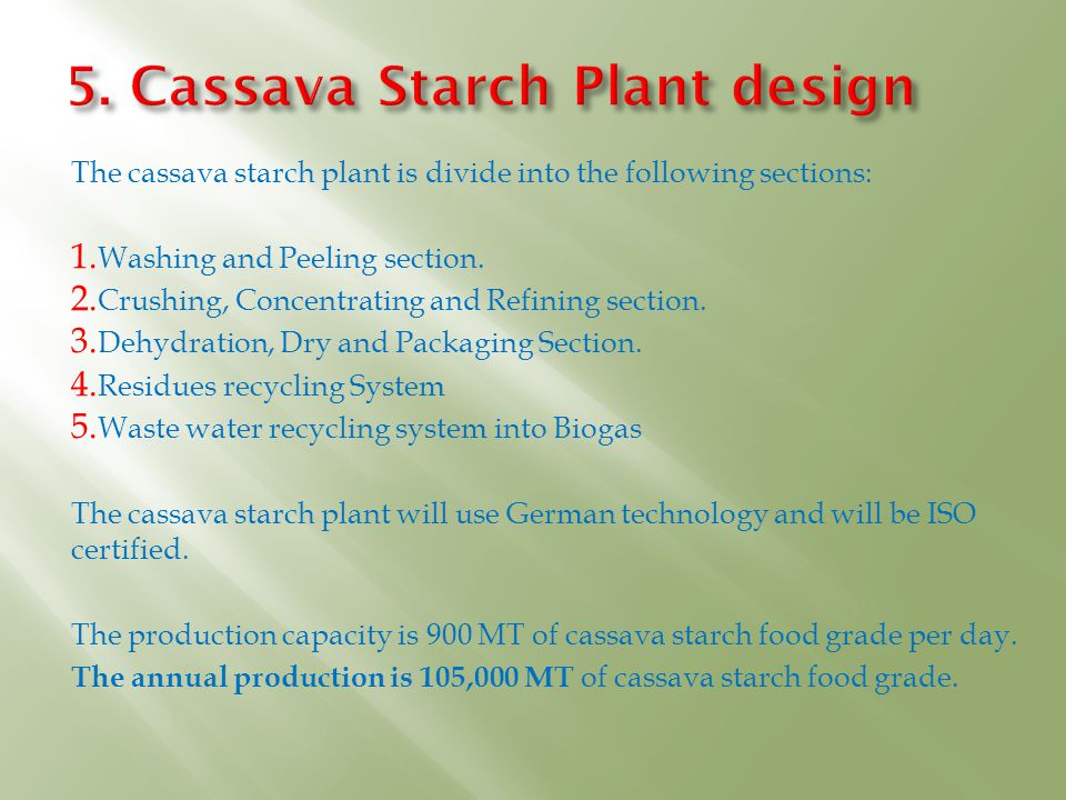 The cassava starch plant is divide into the following sections: 1.