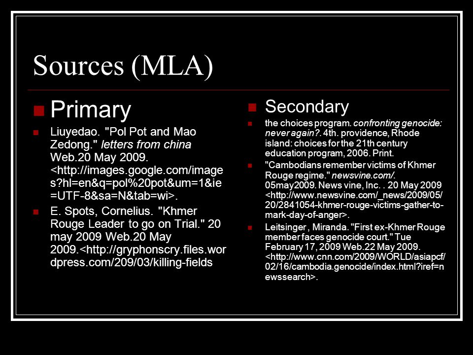 Sources (MLA) Primary Liuyedao. Pol Pot and Mao Zedong. letters from china Web.20 May 2009..