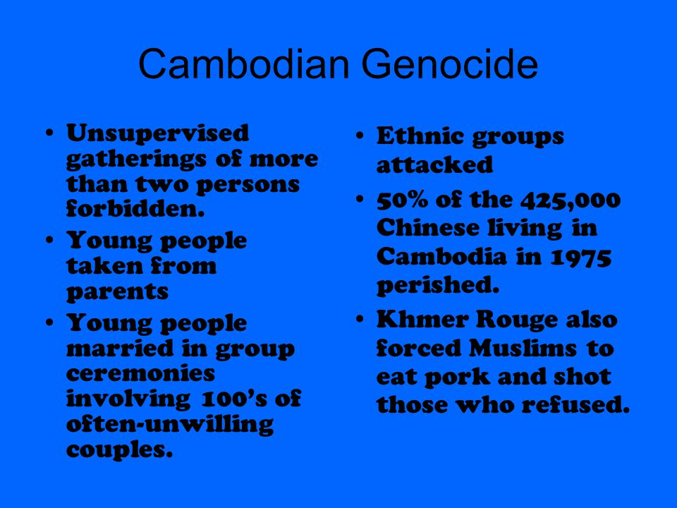 Cambodian Genocide 1978 Vietnam attacks Cambodia to stop attacks by Khmer Rouge Pol Pot loses power in 1979 Exiled to Thailand and began a guerilla war against Cambodia for 17 years Lost control of Khmer Rouge in the 1990's Arrested in 1998 Died of a heart attack before he could be brought to trial about his crimes against humanity Two Million Murdered