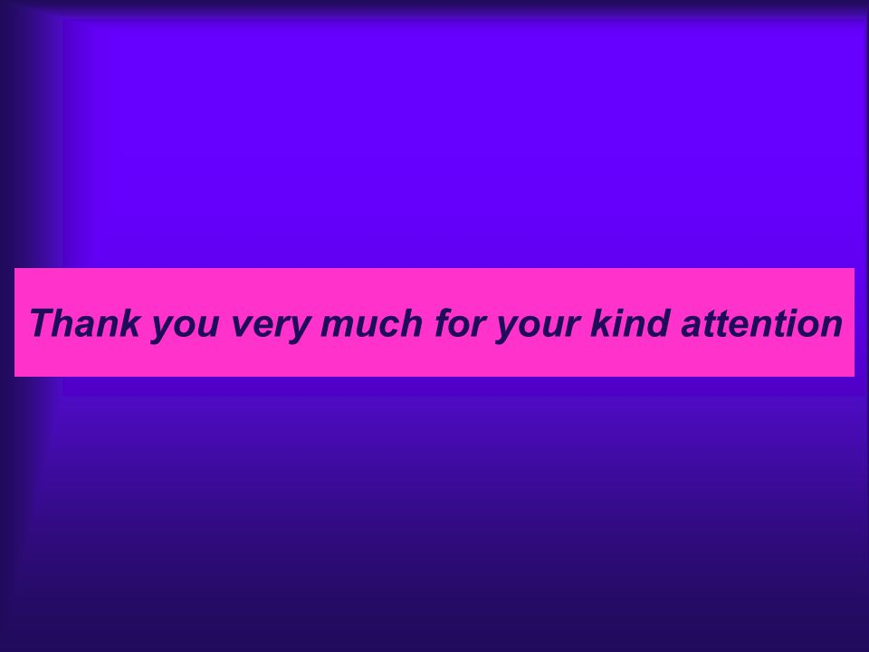 Thank you very much for your kind attention