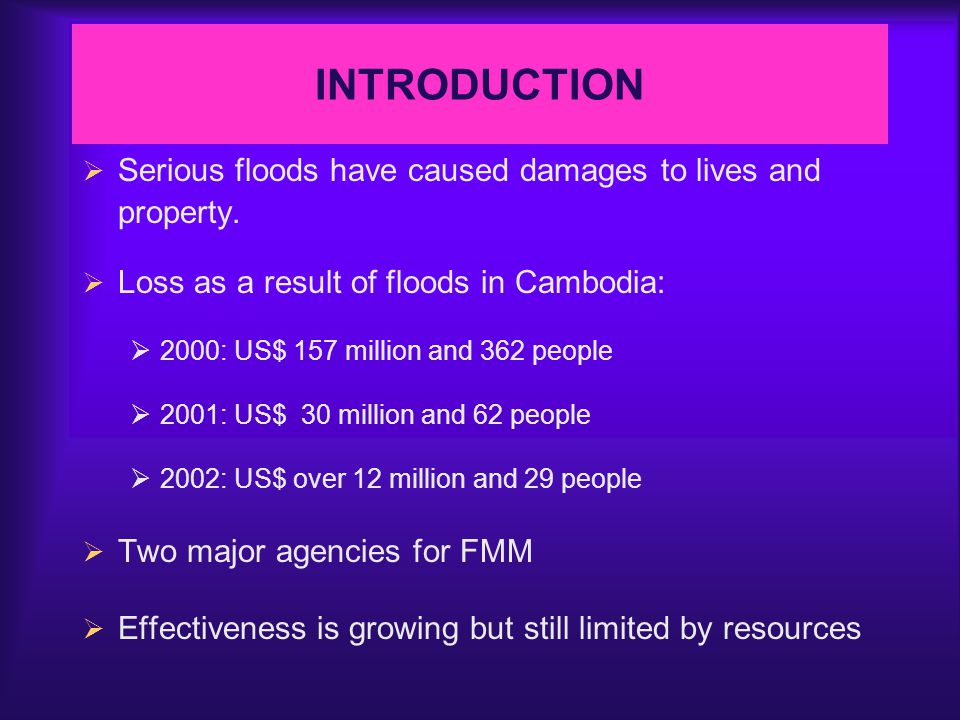 INTRODUCTION  Serious floods have caused damages to lives and property.