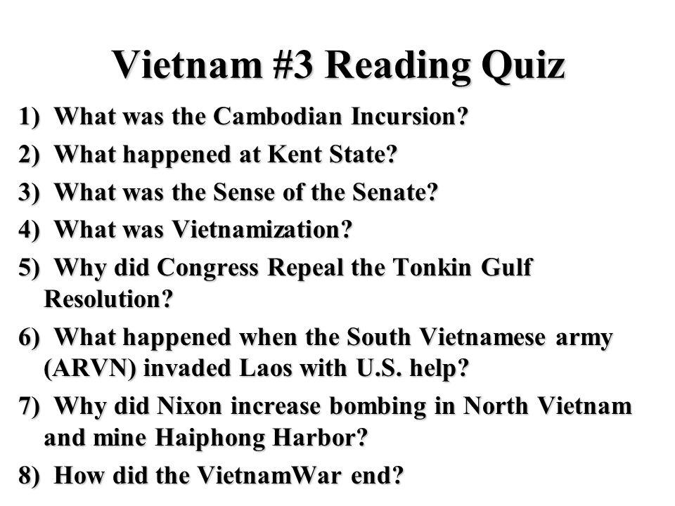 Vietnam #3 Reading Quiz 1) What was the Cambodian Incursion.