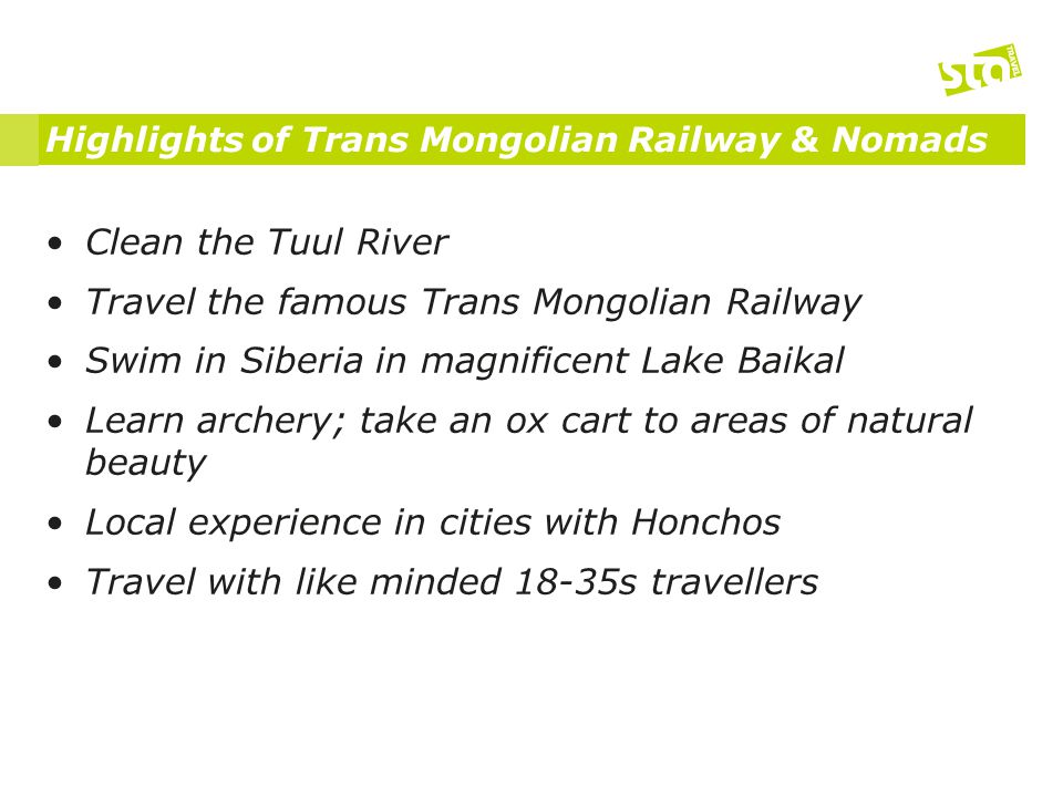 Highlights of Trans Mongolian Railway & Nomads Clean the Tuul River Travel the famous Trans Mongolian Railway Swim in Siberia in magnificent Lake Baik