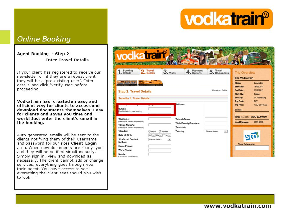 Online Booking Agent Booking - Step 2 Enter Travel Details If your client has registered to receive our newsletter or if they are a repeat client they
