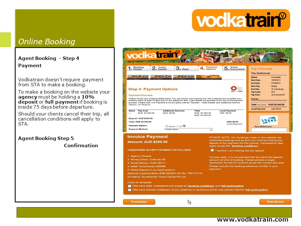 Online Booking Agent Booking - Step 4 Payment Vodkatrain doesn't require payment from STA to make a booking. To make a booking on the website your age