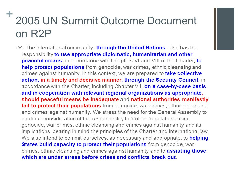+ 2005 UN Summit Outcome Document on R2P 139.