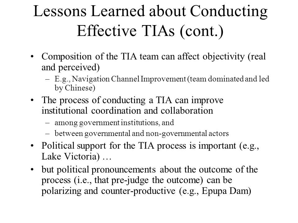 Lessons Learned about Conducting Effective TIAs (cont.) Composition of the TIA team can affect objectivity (real and perceived) –E.g., Navigation Chan