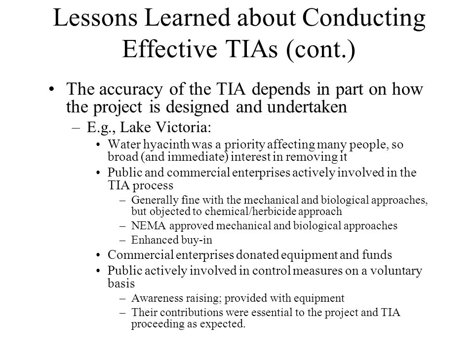 Lessons Learned about Conducting Effective TIAs (cont.) The accuracy of the TIA depends in part on how the project is designed and undertaken –E.g., L