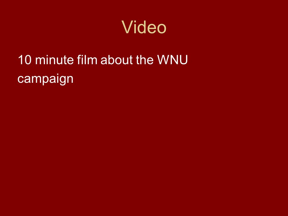 Video 10 minute film about the WNU campaign